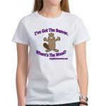 I've Got The Beaver Women's T-Shirt