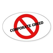 Anti Corporate Greed Oval Decal