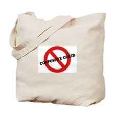 Anti Corporate Greed Tote Bag