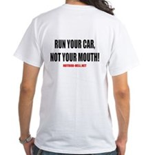 Run Your Car, Not Your Mouth! Shirt