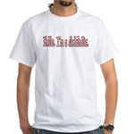 Hello. I'm a sledaholic. White T-Shirt