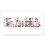 Hello. I'm a sledaholic. Rectangle Sticker
