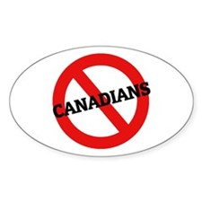 Anti-Canadians Oval Decal