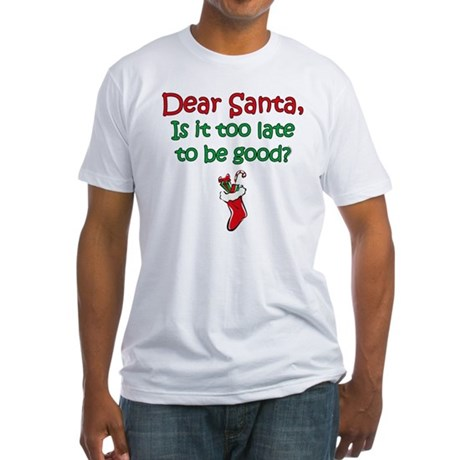 Santa Too Late Fitted T-Shirt