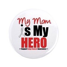 """Lung Cancer Hero (Mom) 3.5"""" Button"""