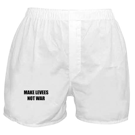 Make Levees Not War Boxer Shorts