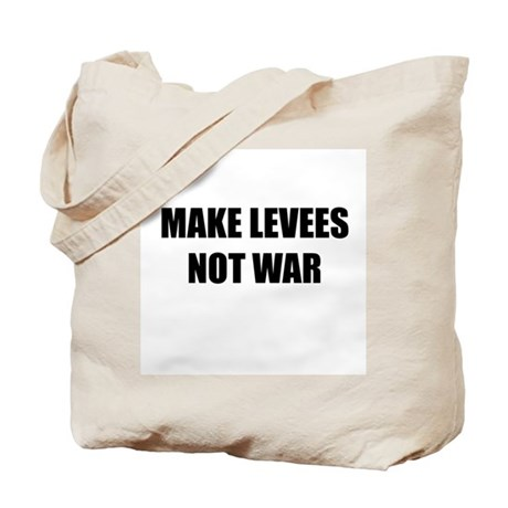 Make Levees Not War Tote Bag