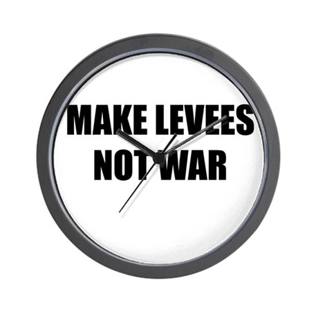 Make Levees Not War Wall Clock