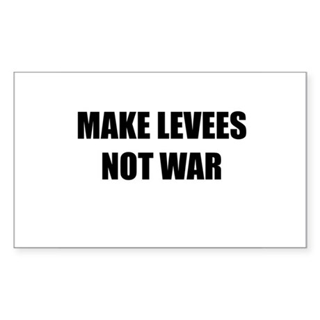 Make Levees Not War Rectangle Sticker