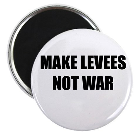 "Make Levees Not War 2.25"" Magnet (10 pack)"