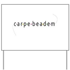 Carpe Beadem Yard Sign