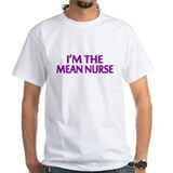 I'm The Mean Nurse Shirt