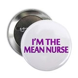 "I'm The Mean Nurse 2.25"" Button (10 pack)"