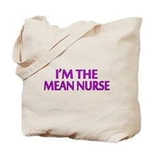 I'm The Mean Nurse Tote Bag