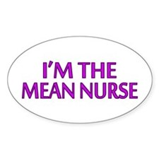 I'm The Mean Nurse Oval Decal