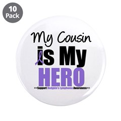 "My Cousin is My Hero (HL) 3.5"" Button (10 pack)"