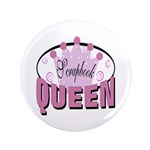"Srapbook Queen 3.5"" Button"