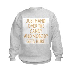 Hand Over The Candy Kids Sweatshirt