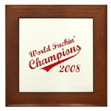 World Fuckin Champions 2008 Framed Tile