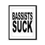 Bassists Suck Framed Panel Print