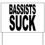Bassists Suck Yard Sign
