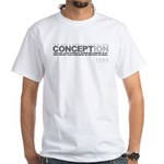 Life Begins at Conception! White T-Shirt
