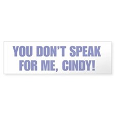 You Don't Speak For Me, Cindy Bumper Bumper Sticker