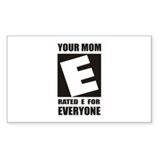 Your Mom is Rated E for Every Rectangle Decal