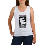 Your Mom is Rated E for Every Women's Tank Top
