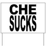 Che Sucks Yard Sign