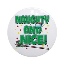 NAUGHTY AND NICE! Ornament (Round)