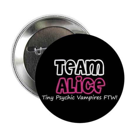 "Team Alice Twilight 2.25"" Button"