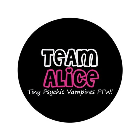 "Team Alice Twilight 3.5"" Button"