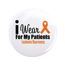 "I Wear Orange For My Patients 3.5"" Button"