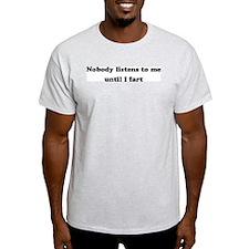 Nobody Listens... Ash Grey T-Shirt