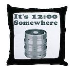 It's 12:00 Somewhere Throw Pillow