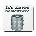 It's 12:00 Somewhere Mousepad