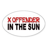 X OFFENDER In The SUN Sticker (Oval)