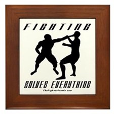 Fighting Solves Everything w/ Framed Tile