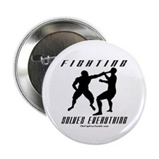 "Fighting Solves Everything w/ 2.25"" Button (1"
