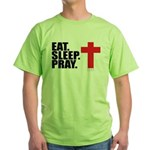 Eat. Sleep. Pray. Green T-Shirt