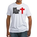 Eat. Sleep. Pray. Fitted T-Shirt