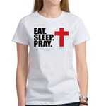 Eat. Sleep. Pray. Women's T-Shirt