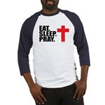 Eat. Sleep. Pray. Baseball Jersey