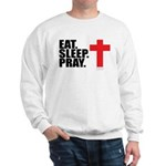 Eat. Sleep. Pray. Sweatshirt
