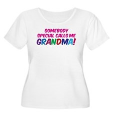 SOMEBODY SPECIAL CALLS ME GRANDMA! T-Shirt