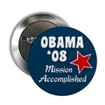 Obama '08 Mission Accomplished Button