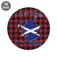 "Not Scottish It's Crap #4 3.5"" Button (10 pack)"