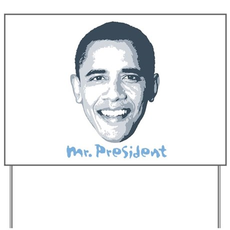 Mr. President Yard Sign