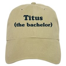 Titus the bachelor Baseball Cap
